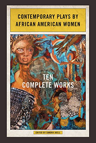 Compare Textbook Prices for Contemporary Plays by African American Women: Ten Complete Works 1st Edition ISBN 9780252081194 by Nikkole Salter,Adell, Sandra