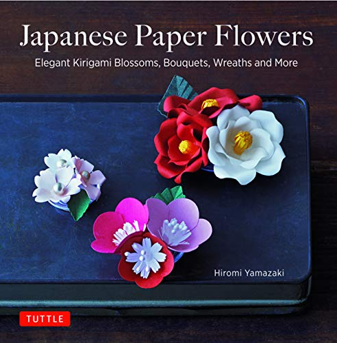 Japanese Paper Flowers: Elegant Kirigami Blossoms, Bouquets, Wreaths and More