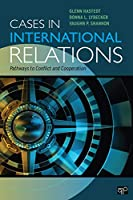 Cases in International Relations: Pathways to Conflict and Cooperation
