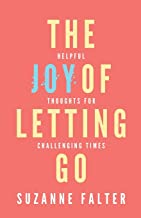 The Joy of Letting Go: Helpful Thoughts for Challenging Times