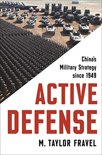 Image of Active Defense: China's Military Strategy since 1949 (Princeton Studies in International History and Politics (167))