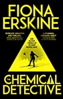 The Chemical Detective: SHORTLISTED FOR THE SPECSAVERS DEBUT CRIME NOVEL AWARD, 2020