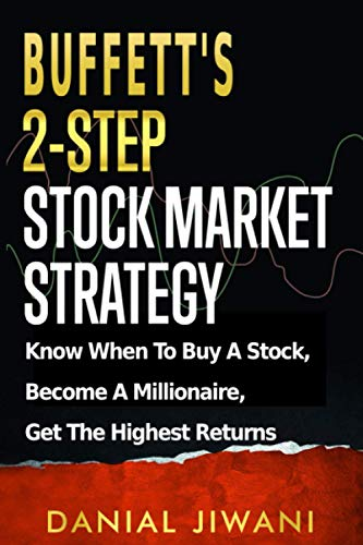 Real Estate Investing Books! - Buffett's 2-Step Stock Market Strategy: Know When to Buy A Stock, Become a Millionaire, Get The Highest Returns