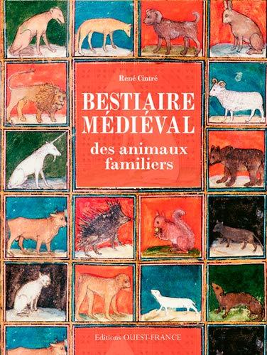 Bestiaire médieval des animaux familiers (HISTOIRE - MEMOIRES NATIONAUX) (French Edition)