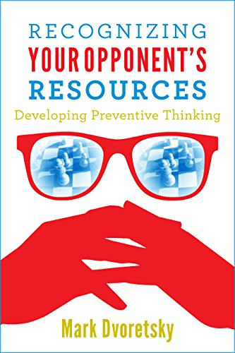 Recognizing Your Opponent's Resources: Developing Preventive Thinking (English Edition)