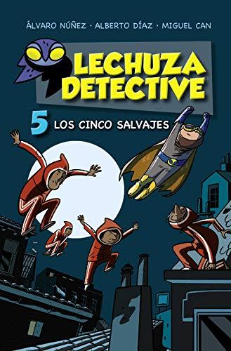 Lechuza Detective 5: Los cinco salvajes (LITERATURA INFANTIL - Lechuza Detective)
