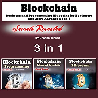Blockchain: Business and Programming Blueprint for Beginners and More Advanced: 3 in 1 audiobook cover art