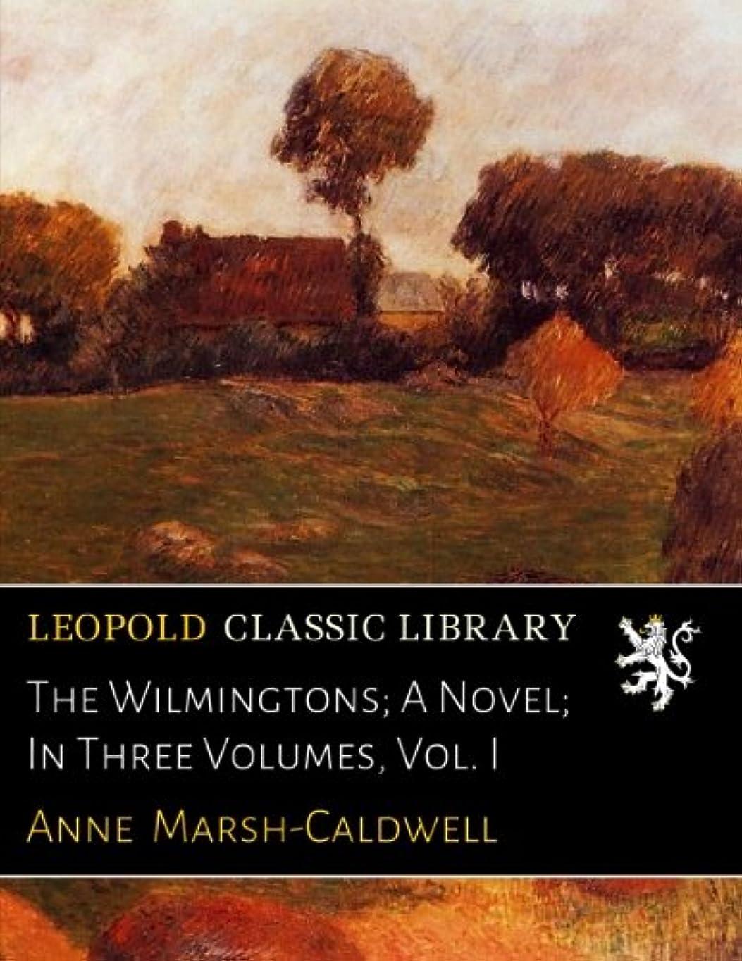 彼自身登録する言語The Wilmingtons; A Novel; In Three Volumes, Vol. I