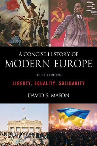 Compare Textbook Prices for A Concise History of Modern Europe: Liberty, Equality, Solidarity Fourth Edition ISBN 9781538113271 by Mason, David S.