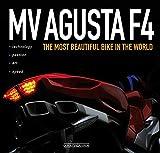 Mv Agusta F4. The most beautiful bike in the world. Ediz. illustrata (Varie Moto)