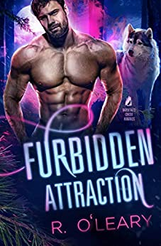 Furbidden Attraction: A Small Town Shifter Romance (Raven Falls Cursed Romances Book 1) by [R. O'Leary]