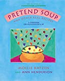 Pretend Soup and Other Real Recipes: A Cookbook for Preschoolers and...