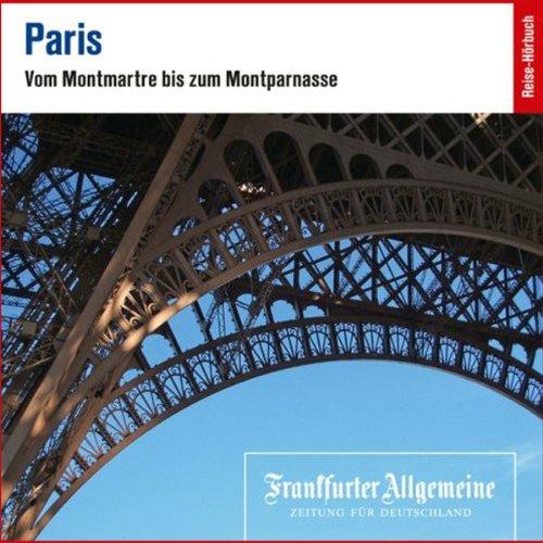 Paris. Vom Montmarte bis zum Montparnasse (F.A.Z.-Dossier) Titelbild