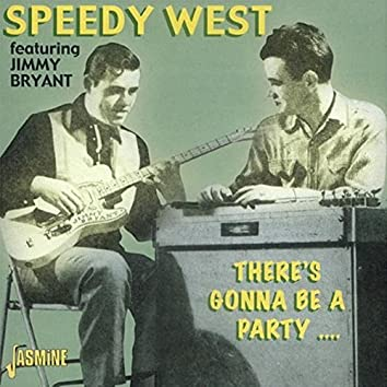 Speedy West (feat. Jimmy Bryant): There's Gonna Be a Party...