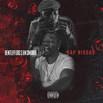 Rap Niggas (feat. Bentley Gas)