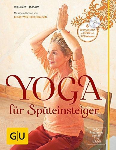 Yoga für Späteinsteiger (mit DVD) (GU Einzeltitel Gesundheit/Fitness/Alternativheilkunde) von Willem Wittstamm (6. September 2015) Taschenbuch