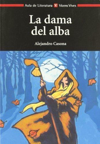 La Dama del Alba / The Lady of the Dawn (Aula de Literatura) by Alejandro Casona(2001-10-19)