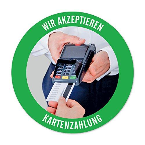 WIRKSAMWERBEN Sticker Aufkleber: Wir akzeptieren Kartenzahlung, Kreditkarten möglich   rund 9,5 cm   wetterfest