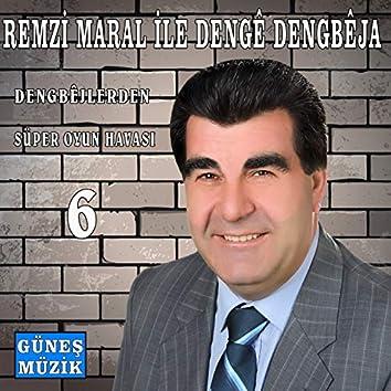 Remzi Maral ile Denge Dengbeja, Vol. 6 (Dengbejlerden Süper Oyun Havası)