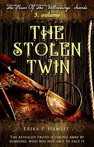 The Stolen Twin (The Power Of The Wellnsburgs' Swords Book 3) (English Edition)