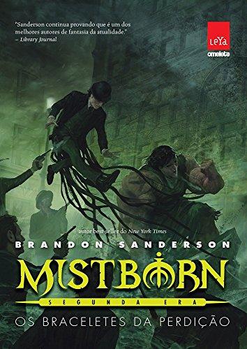 Mistborn Segunda Era: Os braceletes da perdição - Volume 3