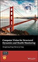 Computer Vision for Structural Dynamics and Health Monitoring (Wiley-ASME Press Series)