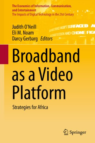 Broadband as a Video Platform: Strategies for Africa (The Economics of Information, Communication, and Entertainment) (English Edition)