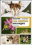 Découvrir et protéger nos abeilles sauvages (Les Clés Nature)