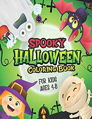Spooky Halloween Coloring Book For Kids Ages 4-8: Fun Halloween Coloring Pages For Kids And Toddlers (Witches, Ghosts, Vampires, Jack O Lantern And ... Makes The Perfect Halloween Gift For Children