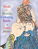 Birds in Beards Coloring Book: A love story. (Coloring Books for Adults) (Volume 2)