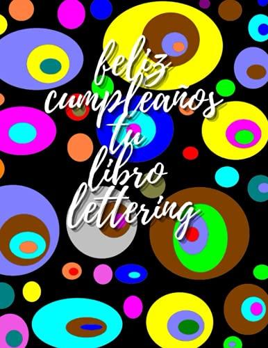 Feliz cumpleaños tu libro lettering