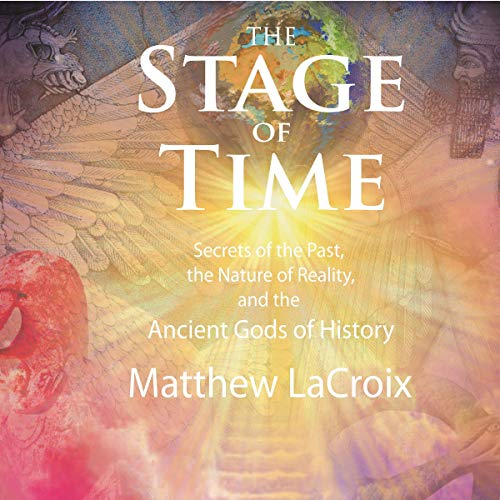 The Stage of Time Audiobook By Matthew LaCroix cover art