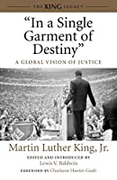 """""""In a Single Garment of Destiny"""": A Global Vision of Justice (King Legacy)"""
