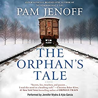 The Orphan's Tale     A Novel              By:                                                                                                                                 Pam Jenoff                               Narrated by:                                                                                                                                 Jennifer Wydra,                                                                                        Kyla Garcia                      Length: 12 hrs and 52 mins     3,891 ratings     Overall 4.4