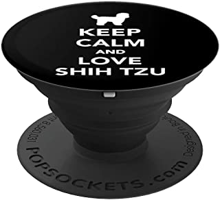 Keep calm and love Shih Tzus PopSockets Grip and Stand for Phones and Tablets