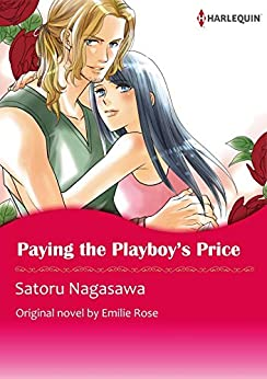 PAYING THE PLAYBOY'S PRICE(Colored Version) Vol.1 by [Emilie Rose, Satoru Nagasawa]