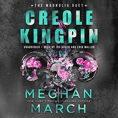 Creole Kingpin: The Magnolia Duet, Book 1
