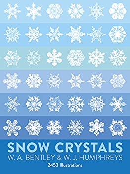 Snow Crystals  Dover Pictorial Archive