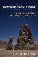 Remoteness Reconsidered: The Atacama Desert and International Law