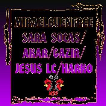 Miraelbuenfree Sara Socas, Akar, Gazir, Jesus LC, Harko (Live)