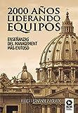 2000 años liderando equipos: Enseñanzas del management más exitoso (Directivos y líder...