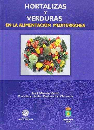Hortalizas y verduras en la alimentación mediterránea (Coediciones con otras instituciones)