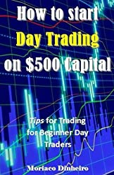 How to Start Day Trading on $500 Capital: Tips for Trading for Beginner Day Traders