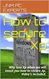 How to secure Xp: Why lose Xp when we will teach you how to secure Xp. Video's included. (English Edition)