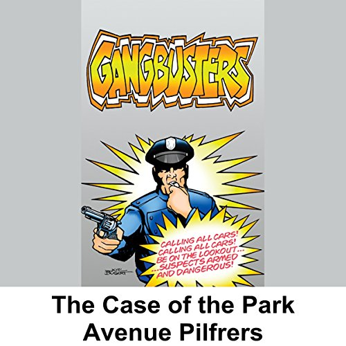 Gangbusters: The Case of the Park Avenue Pilferers audiobook cover art