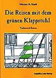 Die Reisen mit dem grünen Klappstuhl: Yseboursch-Roman