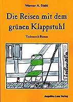 Die Reisen mit dem gruenen Klappstuhl: Yseboursch-Roman