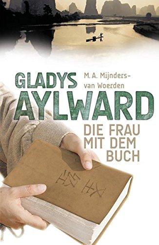 Gladys Aylward: Die Frau mit dem Buch