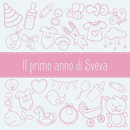 Il primo anno di Sveva: Album bebé da compilare per il primo anno di vita
