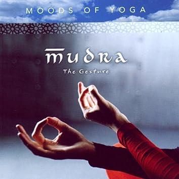 Moods of Yoga - Mudra